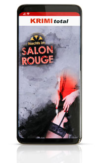 KRIMI total - Nachts im Salon Rouge (Fall 16) (Digitale Edition für KRIMI total App, inkl. interaktivem Partyplaner)
